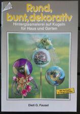 Rund, bunt, dekorativ - Hinterglasmalerei auf Kugeln für Haus & Garten TOPP 1674