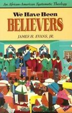 We Have Been Believers: An African-American Systematic Theology-ExLibrary