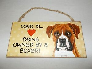 Pet Project 5 by 10 Love is being owned by a Boxer wall hanging sign USA made