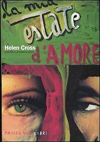 LA MIA ESTATE D'AMORE di Helen Cross ed. Fandango 2005