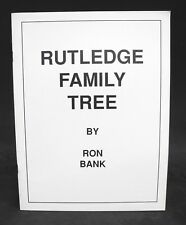 Rutledge Family Tree by Ron Bank - Family Genealogy - Heritage - 1990