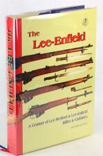 Signed The Lee-Enfield A Century of Lee-Metford & Lee-Enfield Rifles & Carbines