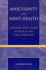 Masculinity and Men's Health : Coronary Heart Disease in Medical and Public...