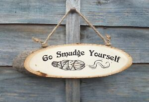 Go Smudge Yourself Wood Hanging Wood Decor Funny Hippie Rustic Sign Cleansing