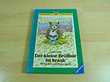 Ingrid Uebe: Der kleine Brüllbär ist krank / Kinderbuch / Gebunden