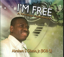 Abraham S. Gibson Jr. - I'm Free: A Worship Experience (CD, 2012, 1ders)