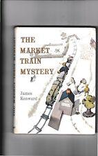 THE MARKET TRAIN MYSTERY---JAMES KENWARD---HC---1959---JAMES NESBIT AND CO. LTD.