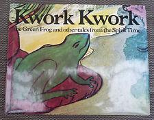 KWORK KWORK THE GREEN FROG ~ DREAMTIME STORIES ~ ABORIGINAL Lge HC/DJ 1977 1st E