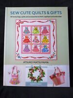 Sew Cute Quilts & Gifts - 30 Projects by Atsuko Matsuyama - 9781782217626