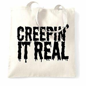 """Neuheit Halloween Tasche Creepin """"es real Witz Spooky Spruch Wortspiel"""