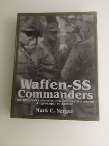WAFFEN - SS COMMANDERS ARMY CORPS & DIVISIONAL LEADERS - SHIFFER PUBLISHING