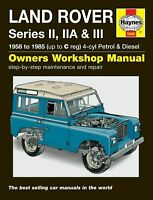 Land Rover Series II, IIA & III Repair Manual 1958 - 1985 Petrol & Diesel