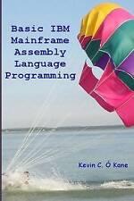 NEW Basic IBM Mainframe Assembly Language Programming by Kevin C O'Kane