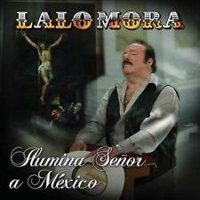 Ilumina Senor A Mexico Lalo Mora CD ***NEW***