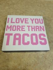 Wood Sign I Love You More Than Tacos Dark Blue White Front Pink Letters 8x8x1.5""