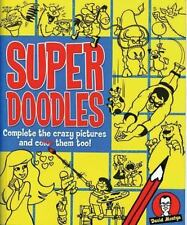 Super Doodles : Complete the Crazy Pictures and Color Them Too! by David Mostyn