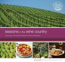 Seasons in the Wine Country: Recipes from the Culinary Institute of America at