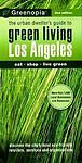 "(Good)-Greenopia, Los Angeles"": The Urban Dweller's Guide to Green Living: 2nd E"