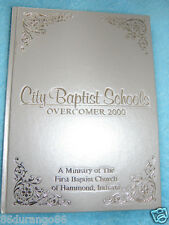 City Baptist Schools Overcomer 2000 Yearbook Hammond IN Indiana First Baptist
