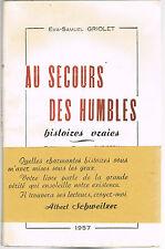 Au SECOURS des HUMBLES Dédicace d'Éva Samuel GRIOLET Première Édition 1957 RARE