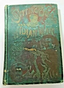 LIFE OF SITTING BULL / HISTORY OF INDIAN WAR Book 1891 SIOUX CHIEF CUSTER