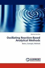 Oscillating Reaction-Based Analytical Methods: Basics, Concepts, Methods: By ...