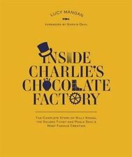 New Inside Charlie's Chocolate Factory: The Complete Story of Willy Wonka, the G