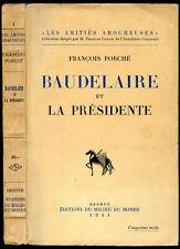 François Porché : BAUDELAIRE ET LA PRESIDENTE - 1941