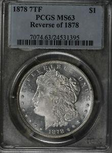 Nice Uncirculated 1878 7Tf Morgan Silver Dollar!  VAM132!   PCGS MS63!