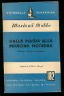STUBBS BALXLAND DALLA MAGIA ALLA MEDICINA MODERNA UNIVERSALE ECONOMICA ANNI '50