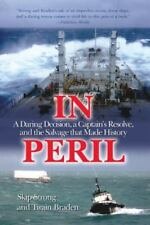 In Peril: A Daring Decision, a Captain's Resolve, and the Salvage that Made Hist