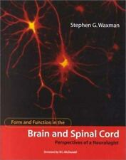 Form and Function in the Brain and Spinal Cord: Perspectives of a Neurologist