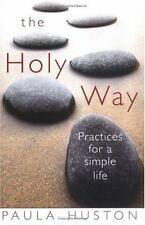 The Holy Way: Practices for a Simple Life, Huston, Paula, Good Book
