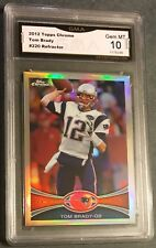 2012 Topps Chrome TOM BRADY #220 Refractor GMA 10 Gem Mint PSA? BGS? HOT! GOAT!