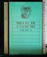 NIEBLA. Miguel De Unamuno. Alianza.