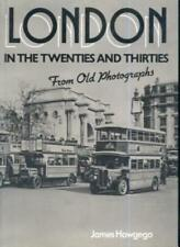 London in the 20's and 30's from Old Photographs,James L. Howgego
