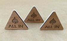 "Lot of 3 "" All In "" Button Poker Triangle Wood-Plastic Custom Poker Game"