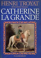 Henri Troyat = CATHERINE LA GRANDE