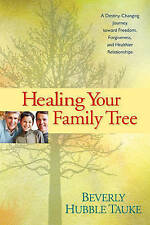 (Good)-Healing Your Family Tree: A Destiny-Changing Journey Toward Freedom, Forg