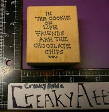 IN THE COOKIE OF LIFE FRIENDS CHOCOLATE CHIP RUBBER STAMP JUDITH CREAKYATTIC