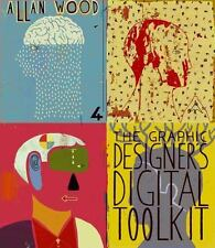 Adobe Creative Suite Ser.: The Graphic Designer's Digital Toolkit by Allan Wood