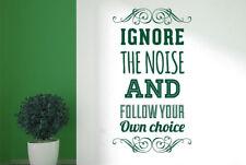 Ignore The Noise Follow Own Choice Vinilo Pegatinas De Pared Adhesivo Decoración