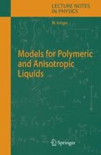 Lecture Notes in Physics: Models for Polymeric and Anisotropic Liquids 675 by...