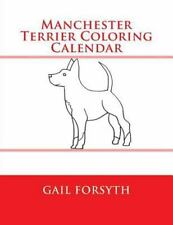 Manchester Terrier Coloring Calendar by Gail Forsyth (2015, Paperback)