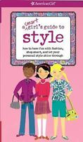 EUC A Smart Girl's Guide to Style: How to Have Fun with Fashion, Shop Smart, and