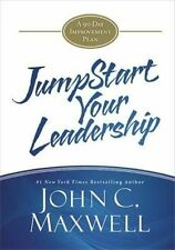 JumpStart: JumpStart Your Leadership: A 90-Day Improvement Plan by John C.