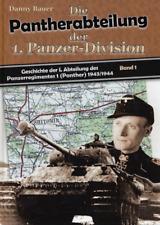 Die Geschichte der I. Abteilung des Panzer-Regiments 1 (Panther) 1943/44 - Neu!!