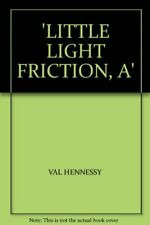 Little Light Friction, A,Val Hennessy