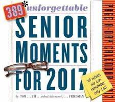 389* Unforgettable Senior Moments Page-A-Day Calendar 2017: *Of which we can onl