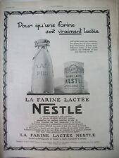 PUBLICITE DE PRESSE NESTLE BEAUCOUP DE LAIT POUR UNE FARINE LACTéE AD 1927